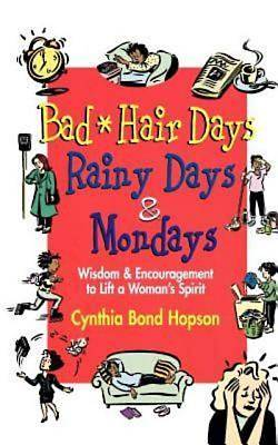 Bad Hair Days, Rainy Days & Mondays