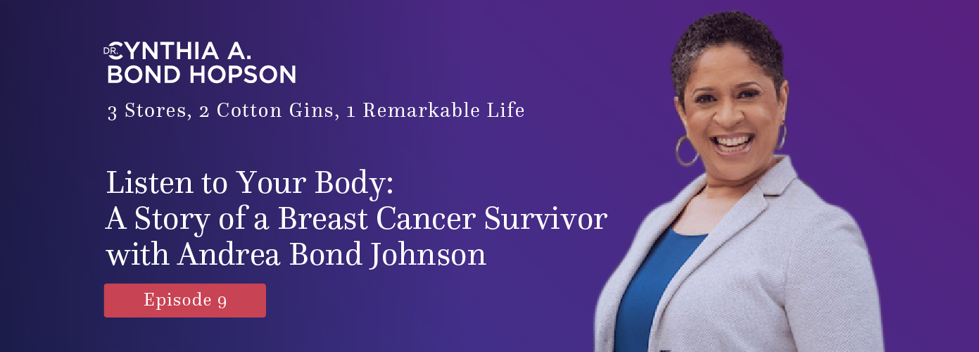 Ep. 9: Listen to Your Body: A Story of a Breast Cancer Survivor with Andrea Bond Johnson