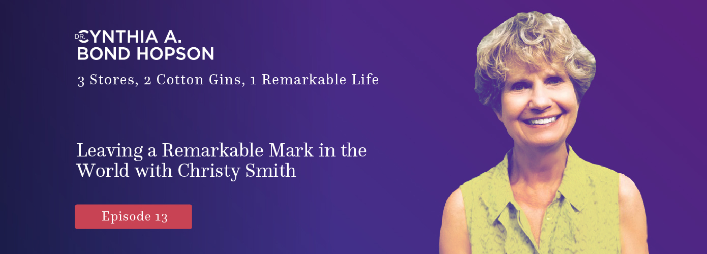 Ep. 13: Leaving a Remarkable Mark in the World with Christy Smith