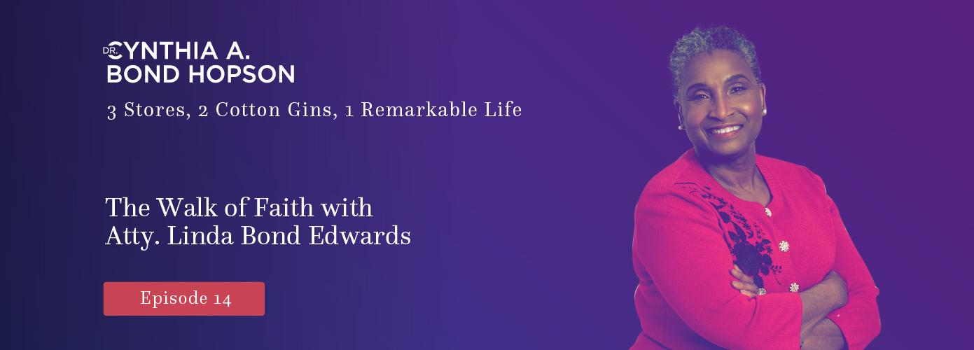 Ep. 14: The Walk of Faith with Atty. Linda Bond Edwards